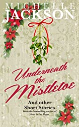 Underneath The Mistletoe & other short stories: Irish Fiction