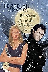 Der Vampir, der aus der Kälte kam (Love at Stake 6)