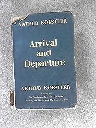 Arrival and Departure by Arthur Koestler (1943-12-05)