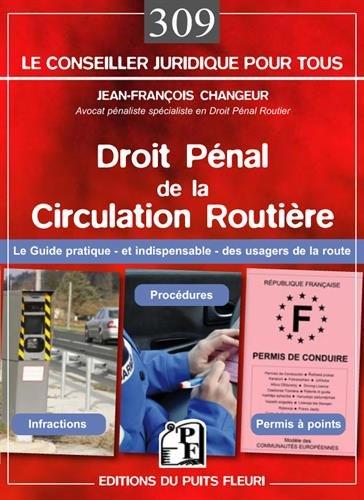 Droit pénal de la circulation routière: Le guide pratique et indispensable des usagers de la route. Infractions, procédures, permis à points.