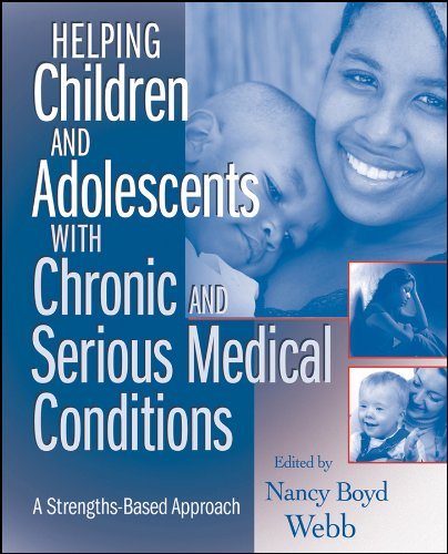 Helping Children and Adolescents with Chronic and Serious Medical Conditions: A Strengths-Based Approach (English Edition)