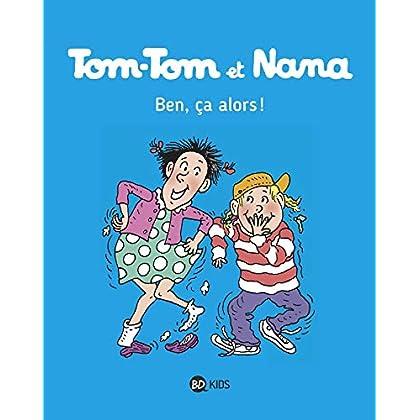 Tom-Tom et Nana, Tome 33: Ben ça, alors !