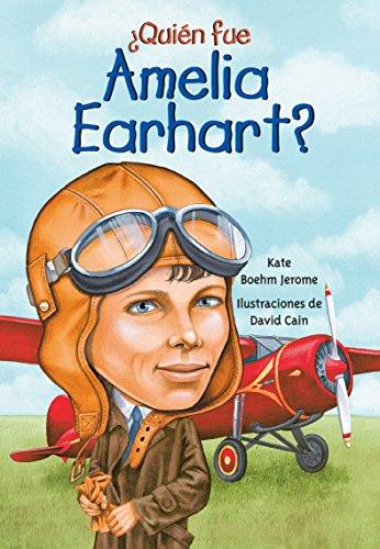Quien Fue Amelia Earhart? (¿quién Fue...?/ Who Was...?) por Kate Boehm Jerome