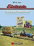 Eicher Traktoren und Landmaschinen: Prospekte, Dokumente, Anzeigen