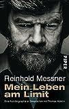 Mein Leben am Limit: Eine Autobiographie in Gesprächen mit Thomas Hüetlin - Reinhold Messner