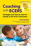 Coaching with ECERS: Strategies and Tools to Improve Quality in Pre-K and K Classrooms (English Edition)