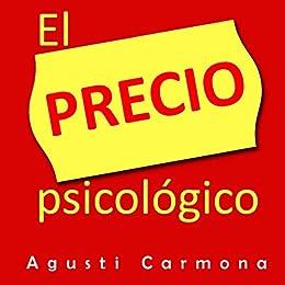 El precio psicologico: como establecer el precio a tus