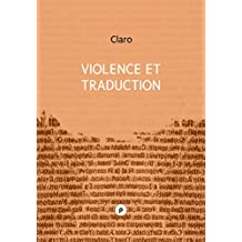 Violence et traduction: la tâche du traducteur (Critique & Essai)