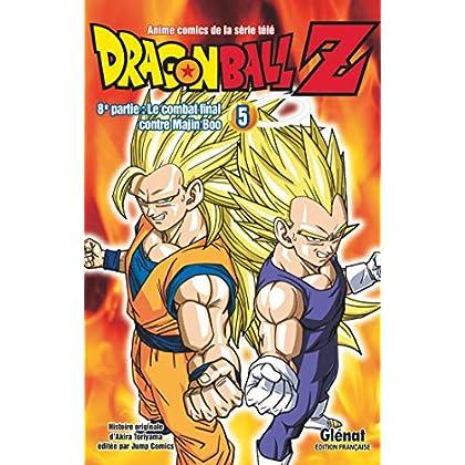 Dragon Ball Z - 8e partie - Tome 05: Le combat final contre Majin Boo