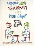 Conversation animée avec Noam Chomsky = Is the Man Who Is Tall Happy?: An Animated Conversation with Noam Chomsky | Gondry, Michel. Réalisateur