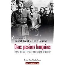 Deux passions françaises : Pierre Mendès France et Charles de Gaulle