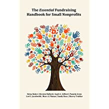 The Essential Fundraising Handbook for Small Nonprofits (English Edition)