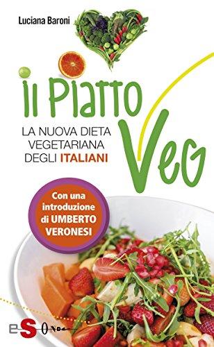 Il piatto Veg: La nuova dieta vegetariana degli