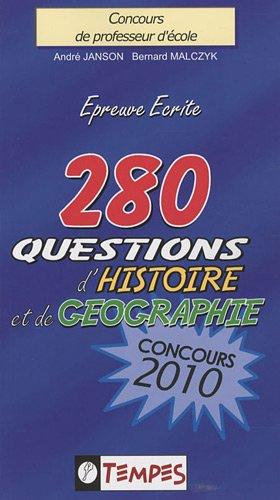 280 QUESTIONS d'histoire et de géographie CONCOURS 2010