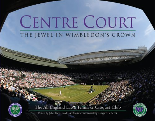 Centre Court: The Jewel in Wimbledon's Crown (All England Lawn Tennis) por All England Lawn-Tennis Club