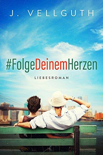 #FolgeDeinemHerzen: Liebesroman
