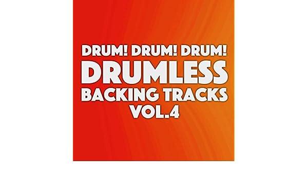 Drumless Backing Tracks, Vol  4 by Drum! Drum! Drum! on