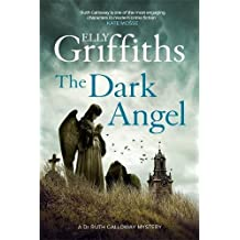 The Dark Angel: Ruth Galloway 10 (The Dr Ruth Galloway Mysteries, Band 10)