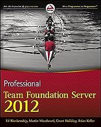 Professional Team Foundation Server 2012 by Ed Blankenship (2013-01-04)