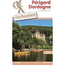 Guide du Routard Périgord Dordogne 2018