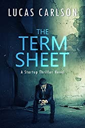 The Term Sheet: A Startup Thriller Novel (English Edition)