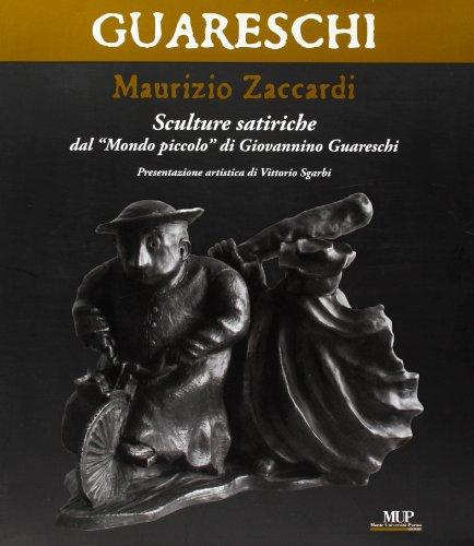 Sculture satiriche dal «Mondo piccolo» di Giovannino Guareschi. Ediz. illustrata (Artes) por Maurizio Zaccardi