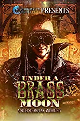 Under a Brass Moon: A Sci-Fi Steampunk Anthology (English Edition)