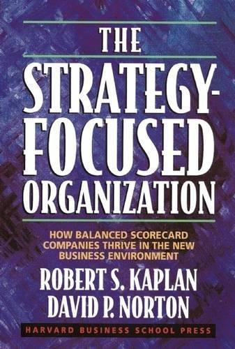 The Strategy-Focused Organization: How Balanced Scorecard Companies Thrive in the New Business Environment por Thomas H. Davenport