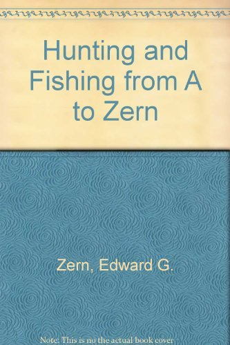 hunting-and-fishing-from-a-to-zern-by-ed-zern-1993-04-02