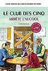 Le Club des 5 arrête l'alcool par Vincent