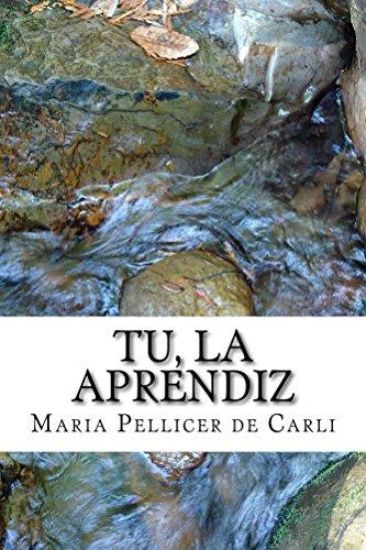 Tu, la Aprendiz por Maria Pellicer de Carli