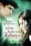 Auf der Suche nach Rebecca von Eoin Dempsey