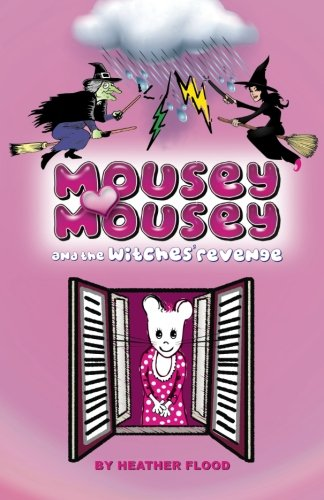 e Witches' Revenge: Continuing the adventures of Mousey Mousey (Mousey Maus)