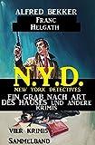 Vier Krimis N.Y.D. - New York Detectives Sammelband – Ein Grab nach Art des Hauses und andere Krimis