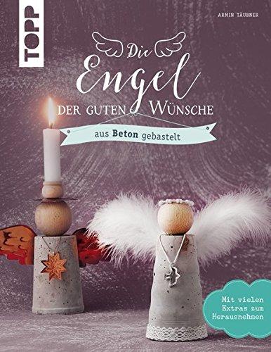 Engel der guten Wünsche: aus Beton gebastelt (kreativ.kompakt.)
