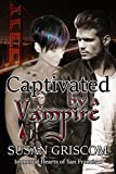 Captivated by a Vampire (Immortal Hearts of San Francisco Book 2)