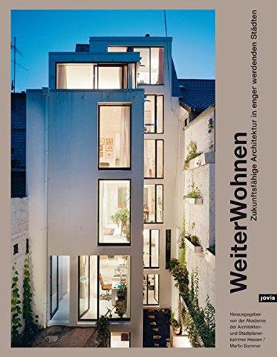 Weiter Wohnen: Zukunftsfähige Architektur in enger werdenden Städten