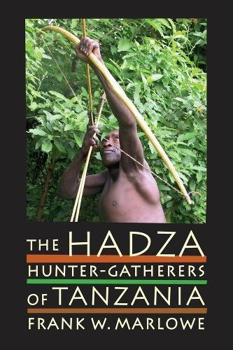 The Hadza: Hunter-Gatherers of Tanzania (Origins of Human Behavior and Culture) por Frank Marlowe