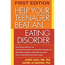 Help Your Teenager Beat an Eating Disorder by James Lock (9-Dec-2004) Paperback