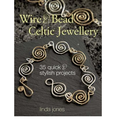 [WIRE AND BEAD CELTIC JEWELLERY] by (Author)Jones, Linda on Mar-01-07