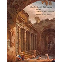 Charles-Louis Cl??risseau and the Genesis of Neoclassicism (Architectural History Foundation Book) by Thomas McCormick (1991-01-30)