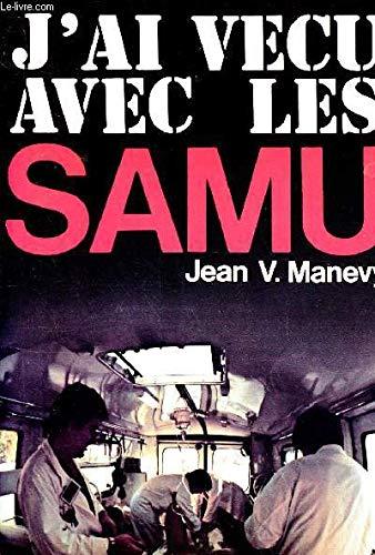 J'ai vécu avec les SAMU Service assistance médicale d'extrême urgence