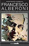 Francesco Alberoni. Vita dello studioso dei movimenti collettivi e dei processi amorosi