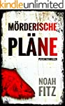 Mörderische Pläne Thriller von Noah F...