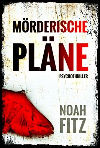 Mörderische Pläne Thriller von Noah Fitz (Ein Johannes-Hornoff-Thriller #2) von [Fitz, Noah]