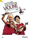 Fröhliche Violine, Bd.1, Geigenschule für den Anfang (Die fröhliche Violine)