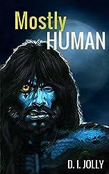 Mostly Human: Young Adult Werewolf Rockstar Fantasy Novel