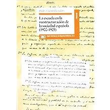 La escuela en la reestructuración de la sociedad española (1900-1923) (Historia)