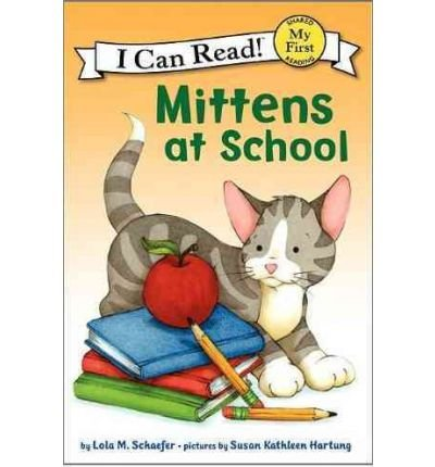[( Mittens at School )] [by: Lola M Schaefer] [Sep-2012]