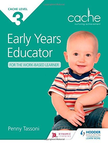 CACHE Level 3 Early Years Educator for the Work-Based Learner by Tassoni, Penny (July 25, 2014) Paperback